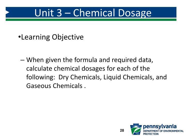 Unit 3 – Chemical Dosage Calculations