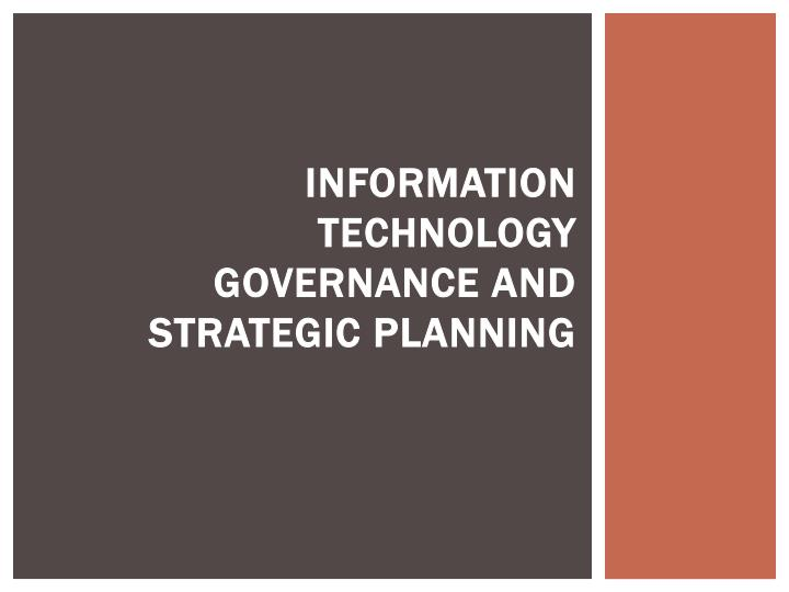 Information Technology Governance and Strategic Planning