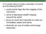 5 if a society hopes to function sustainably it should do all of the following except