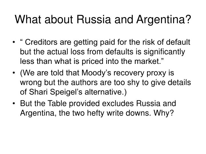 What about Russia and Argentina?