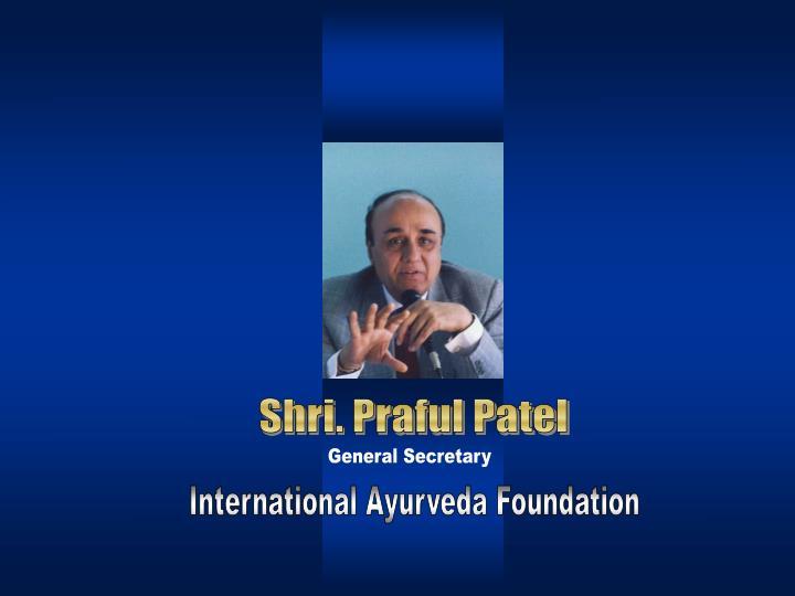 Shri. Praful Patel