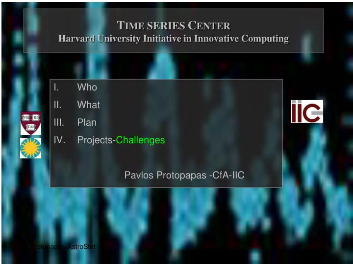 t ime series c enter harvard university initiative in innovative computing n.