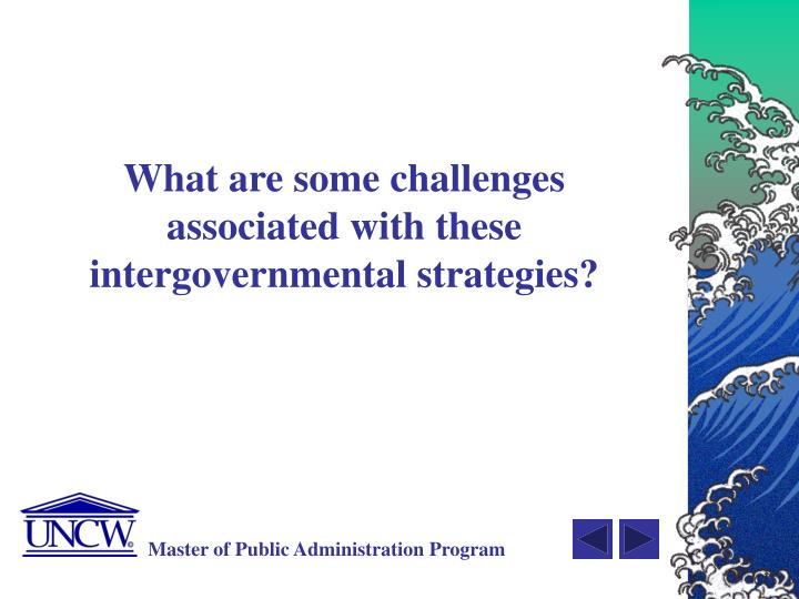 What are some challenges  associated with these intergovernmental strategies?
