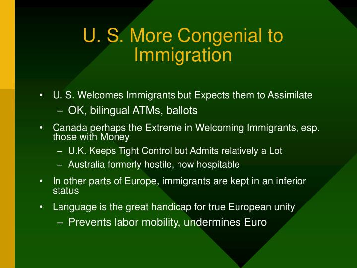 U. S. More Congenial to Immigration