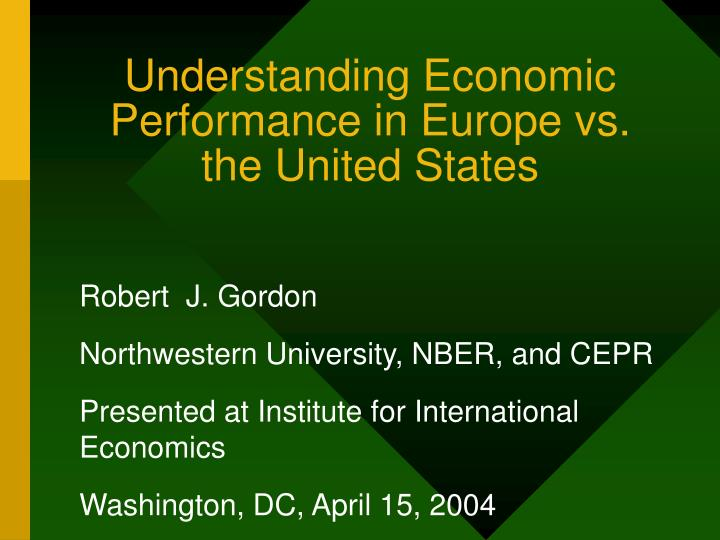 Understanding economic performance in europe vs the united states