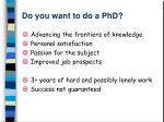 do you want to do a phd