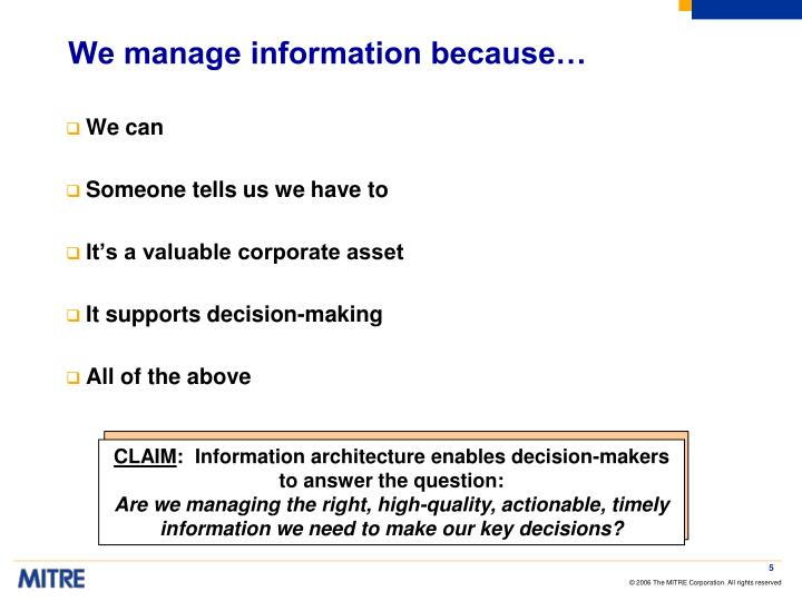 We manage information because…