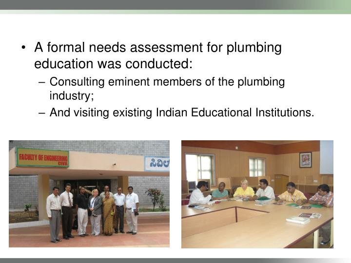 A formal needs assessment for plumbing education was conducted: