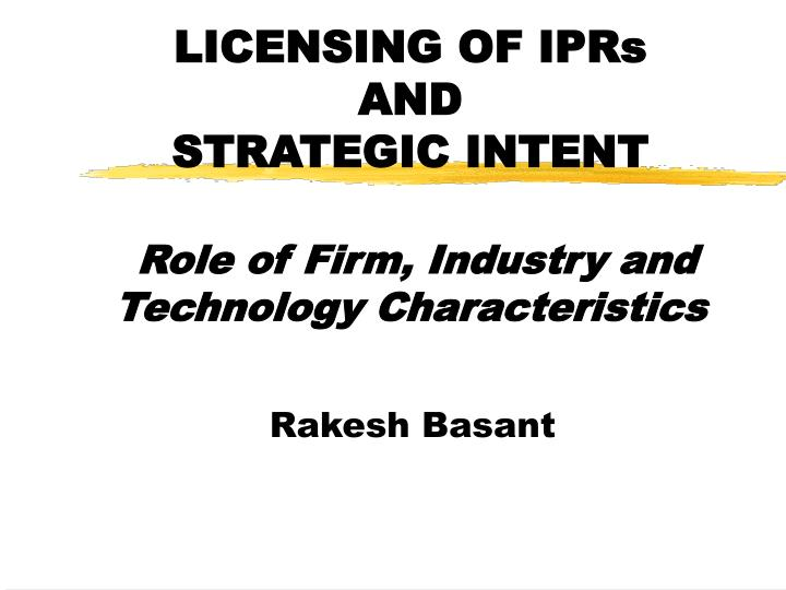 licensing of iprs and strategic intent role of firm industry and technology characteristics n.