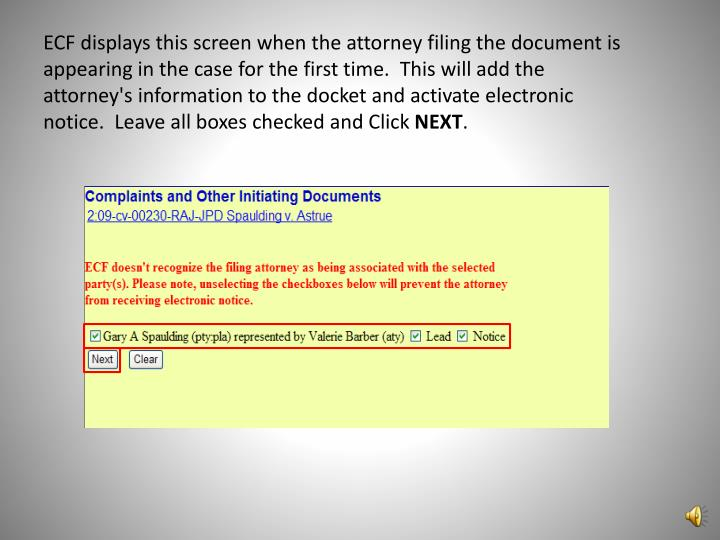 ECF displays this screen when the attorney filing the document is