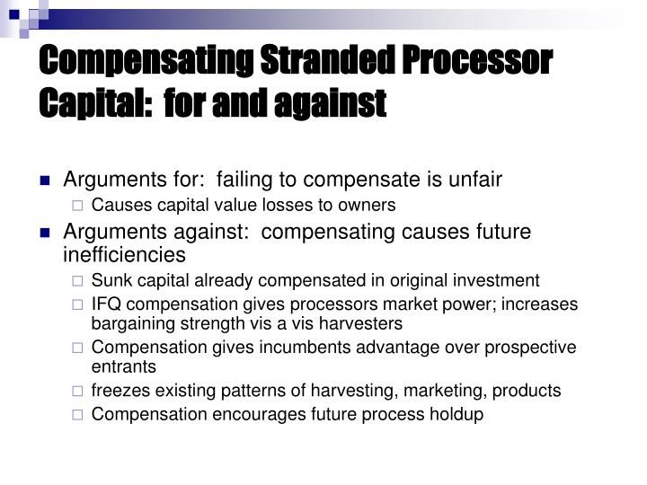 Compensating Stranded Processor Capital:  for and against