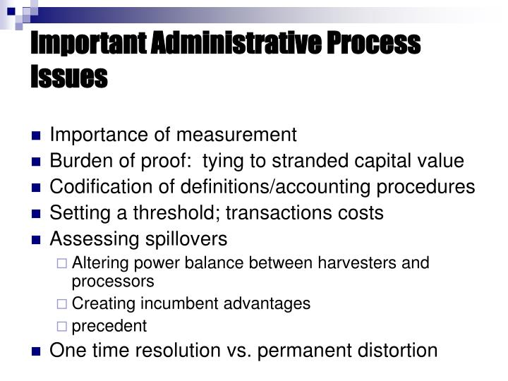 Important Administrative Process Issues
