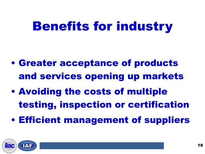 Benefits for industry