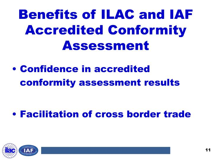 Benefits of ILAC and IAF Accredited Conformity Assessment
