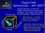 integral field spectroscopy with jwst