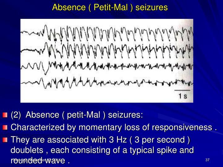 Absence ( Petit-Mal ) seizures