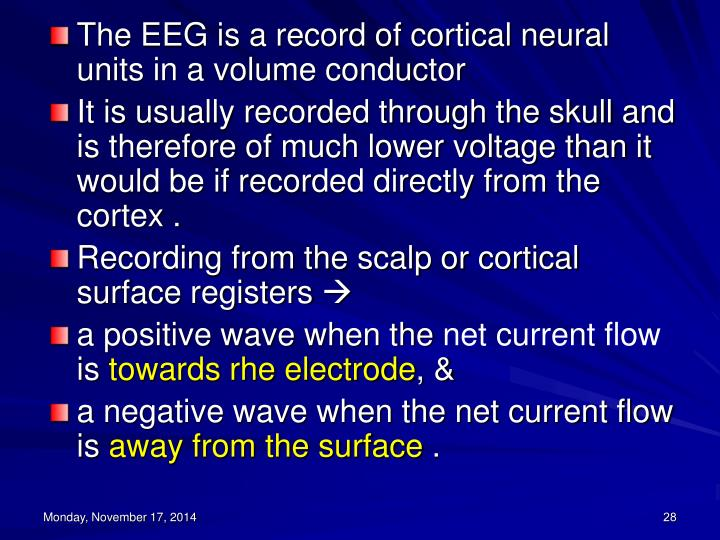 The EEG is a record of cortical neural units in a volume conductor