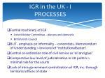 igr in the uk i processes