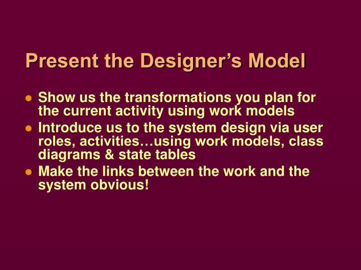 Present the Designer's Model