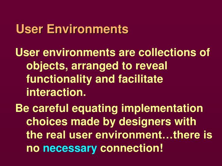 User Environments