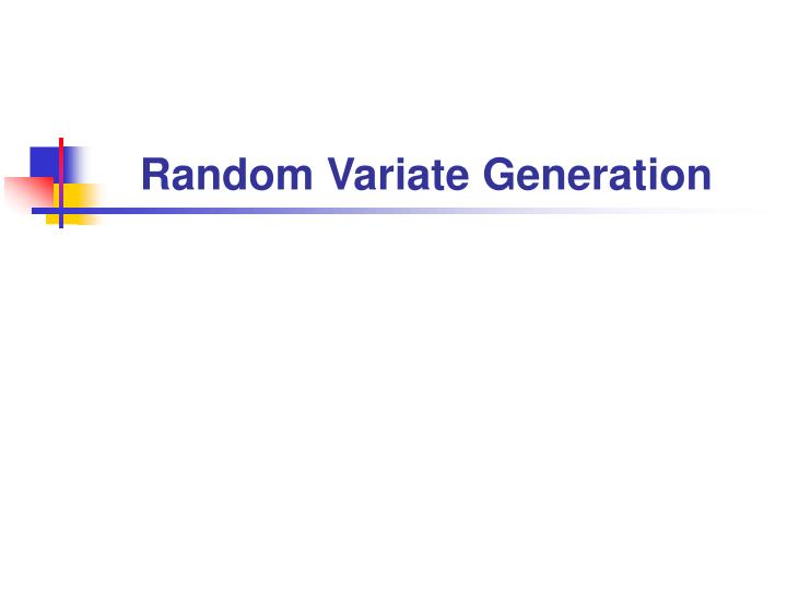 Random Variate Generation
