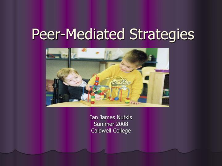 Peer mediated strategies