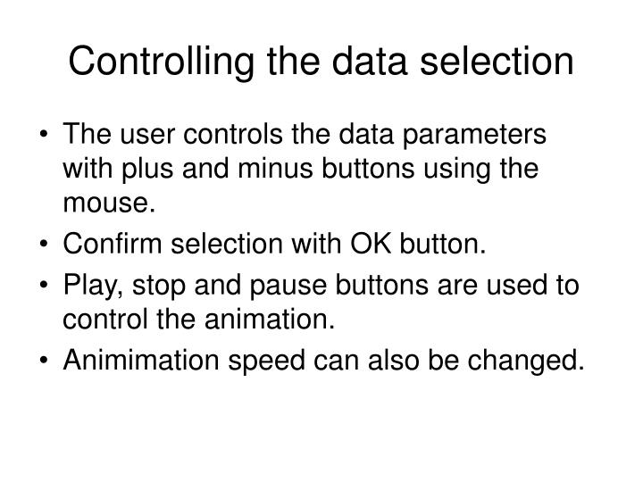 Controlling the data selection