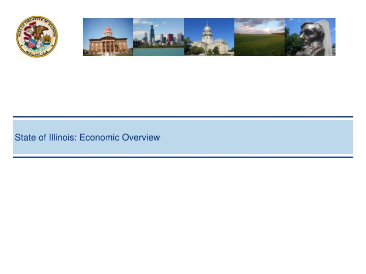 State of Illinois: Economic Overview