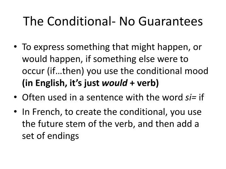 The conditional no guarantees