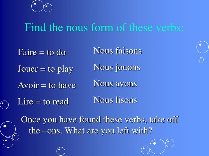 Find the nous form of these verbs: