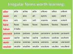 irregular forms worth learning