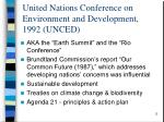 united nations conference on environment and development 1992 unced