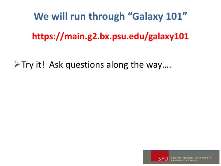"We will run through ""Galaxy 101"""