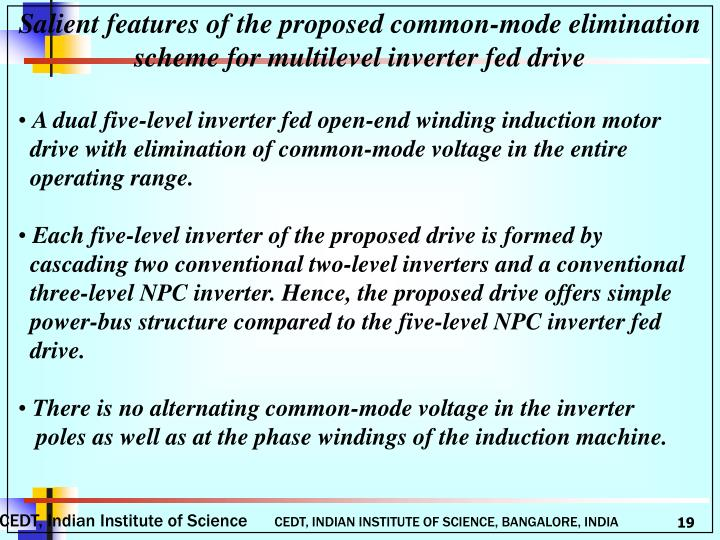 Salient features of the proposed common-mode elimination scheme for multilevel inverter fed drive