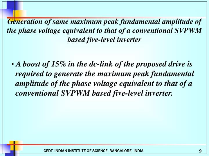 Generation of same maximum peak fundamental amplitude of the phase voltage equivalent to that of a conventional SVPWM
