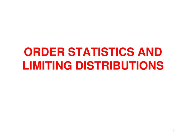 Order statistics and limiting distributions