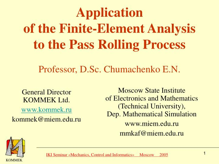 Application of the finite element analysis to the pass rolling process
