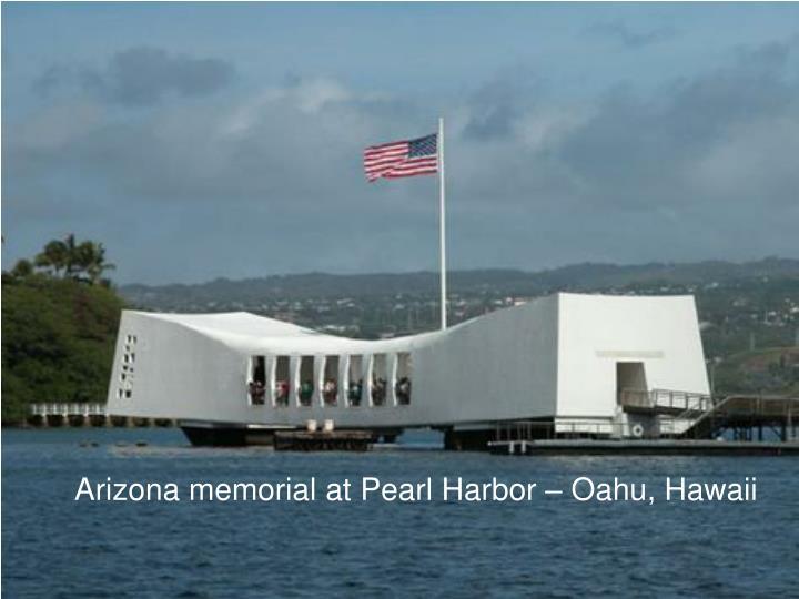 Arizona memorial at Pearl Harbor – Oahu, Hawaii