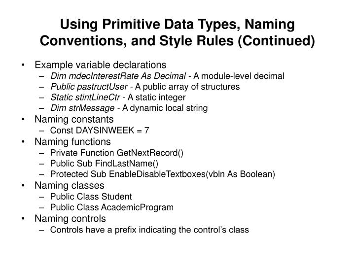 Using Primitive Data Types, Naming Conventions, and Style Rules (Continued)