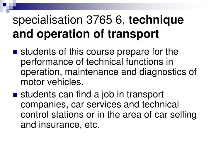 Specialisation 3765 6 technique and operation of transport