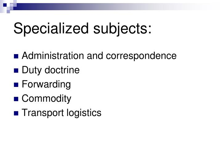 Specializedsubjects: