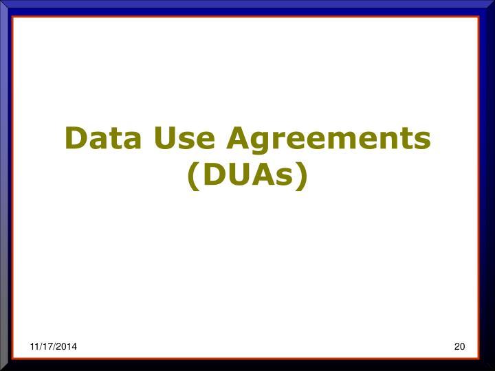 Data Use Agreements (DUAs)