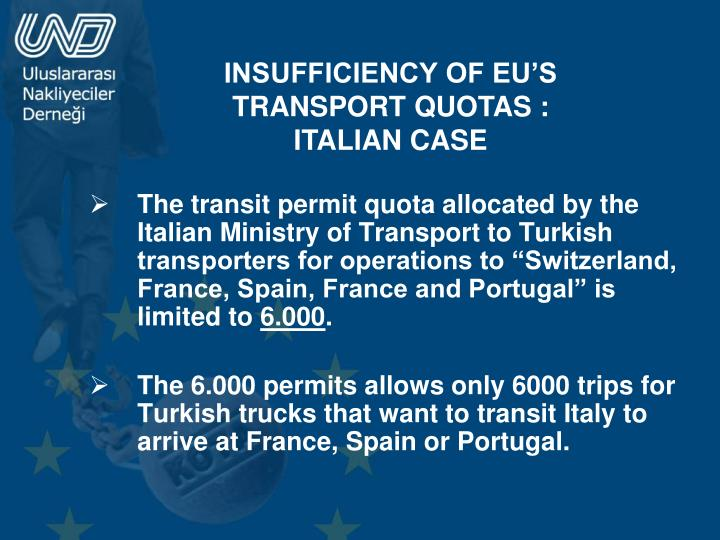INSUFFICIENCY OF EU'S TRANSPORT QUOTAS :