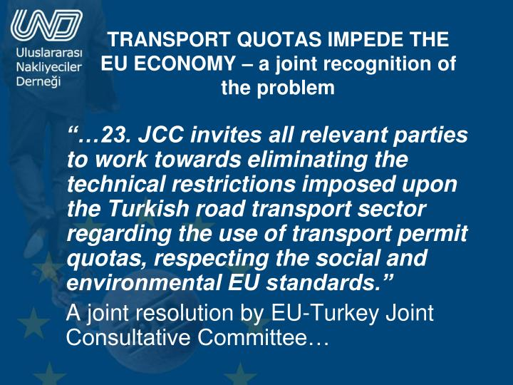 TRANSPORT QUOTAS IMPEDE THE EU ECONOMY – a joint recognition of the problem