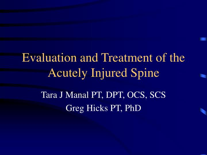 evaluation and treatment of the acutely injured spine n.