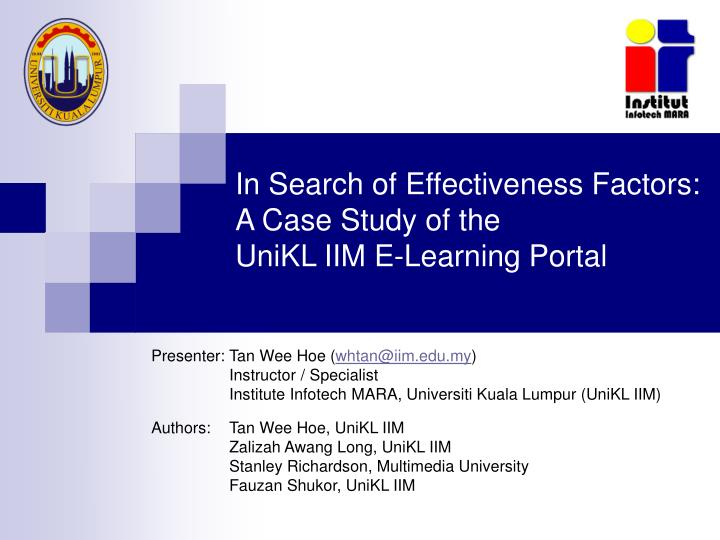 in search of effectiveness factors a case study of the unikl iim e learning portal n.