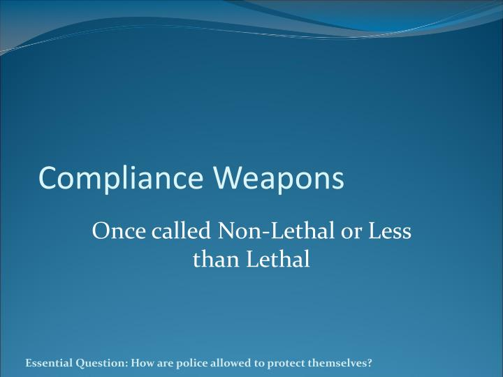 Compliance Weapons