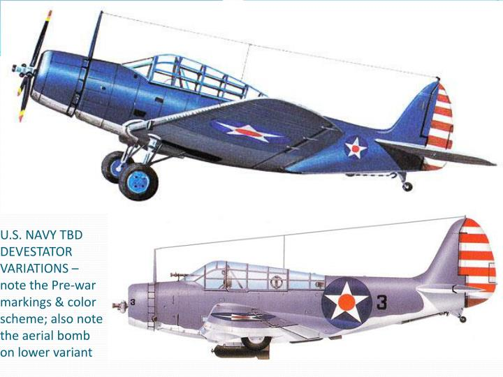 U.S. NAVY TBD DEVESTATOR VARIATIONS – note the Pre-war markings & color scheme; also note the aerial bomb on lower variant