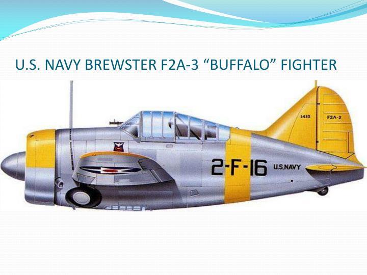 "U.S. NAVY BREWSTER F2A-3 ""BUFFALO"" FIGHTER"