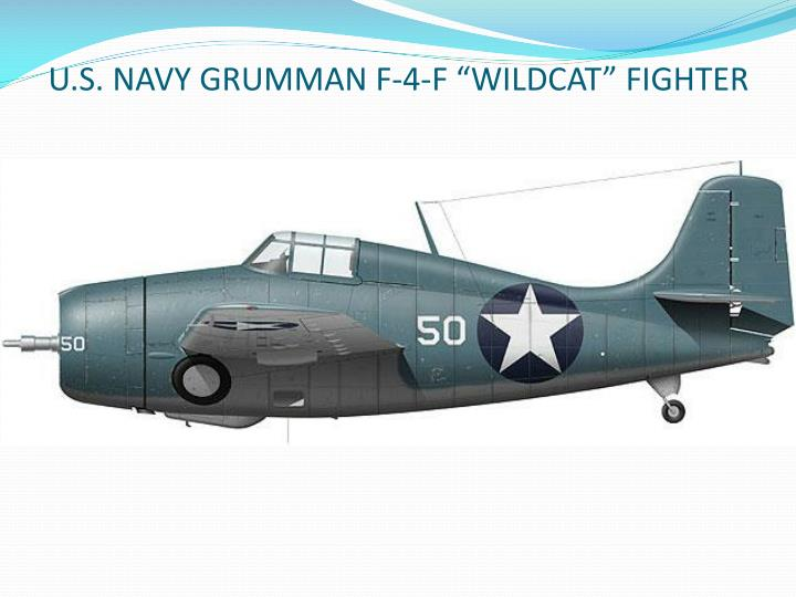 "U.S. NAVY GRUMMAN F-4-F ""WILDCAT"" FIGHTER"